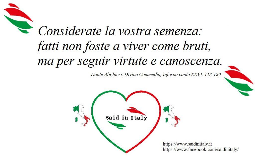 Aforismi - Dante Alighieri - Ulisse - Fatti non foste - Said in Italy