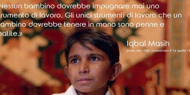Iqbal Masih, un testimone di schiavitù minorile